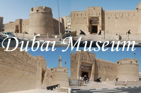 An Exciting Excursion to the Dubai Museum and its Heritage!